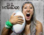 «No es el rugby, es el patriarcado»